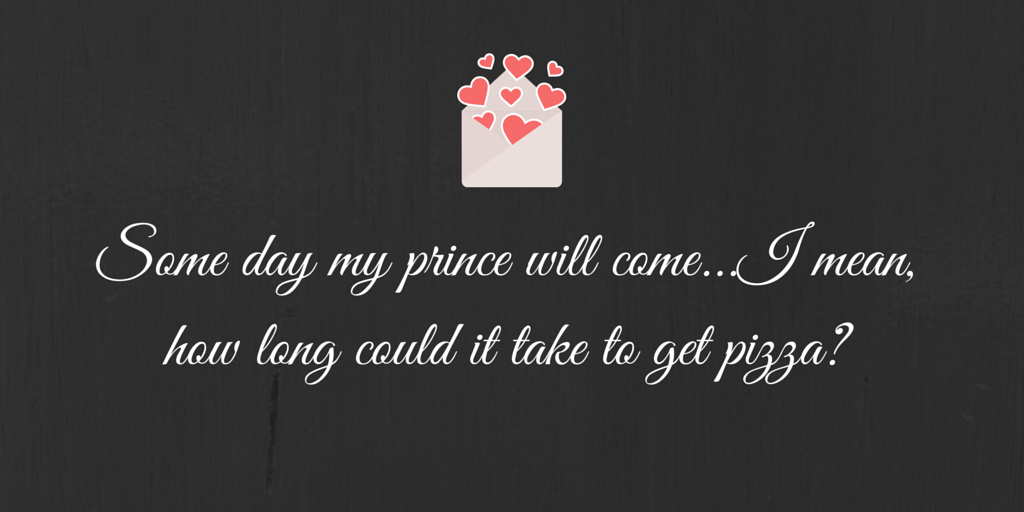 Some day my prince will come...I mean,