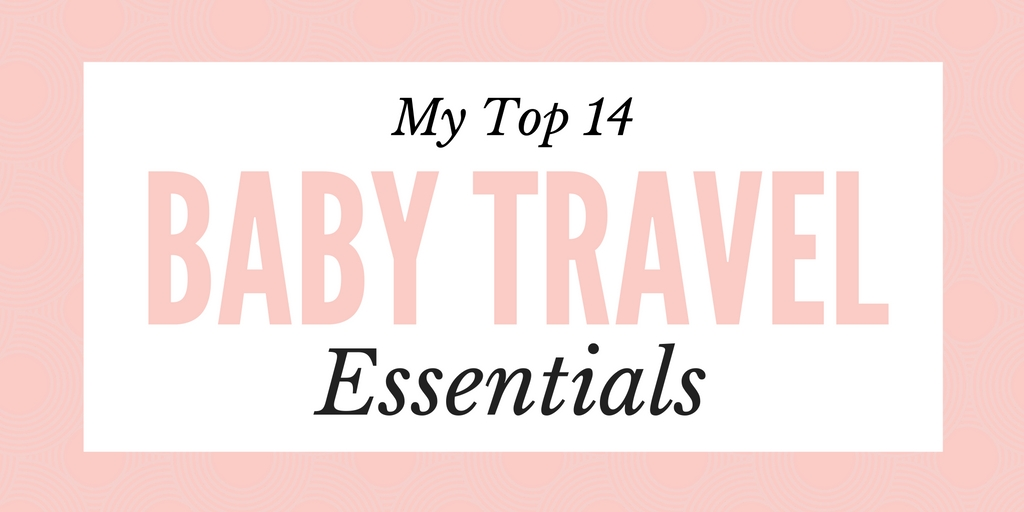 Top-14-baby-travel-essentials