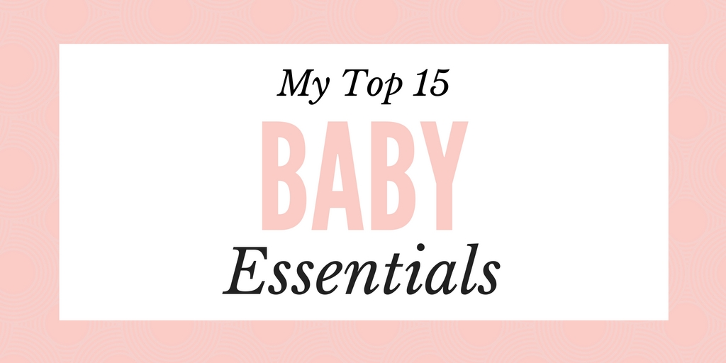 Top-15-Baby-Essentials-Header